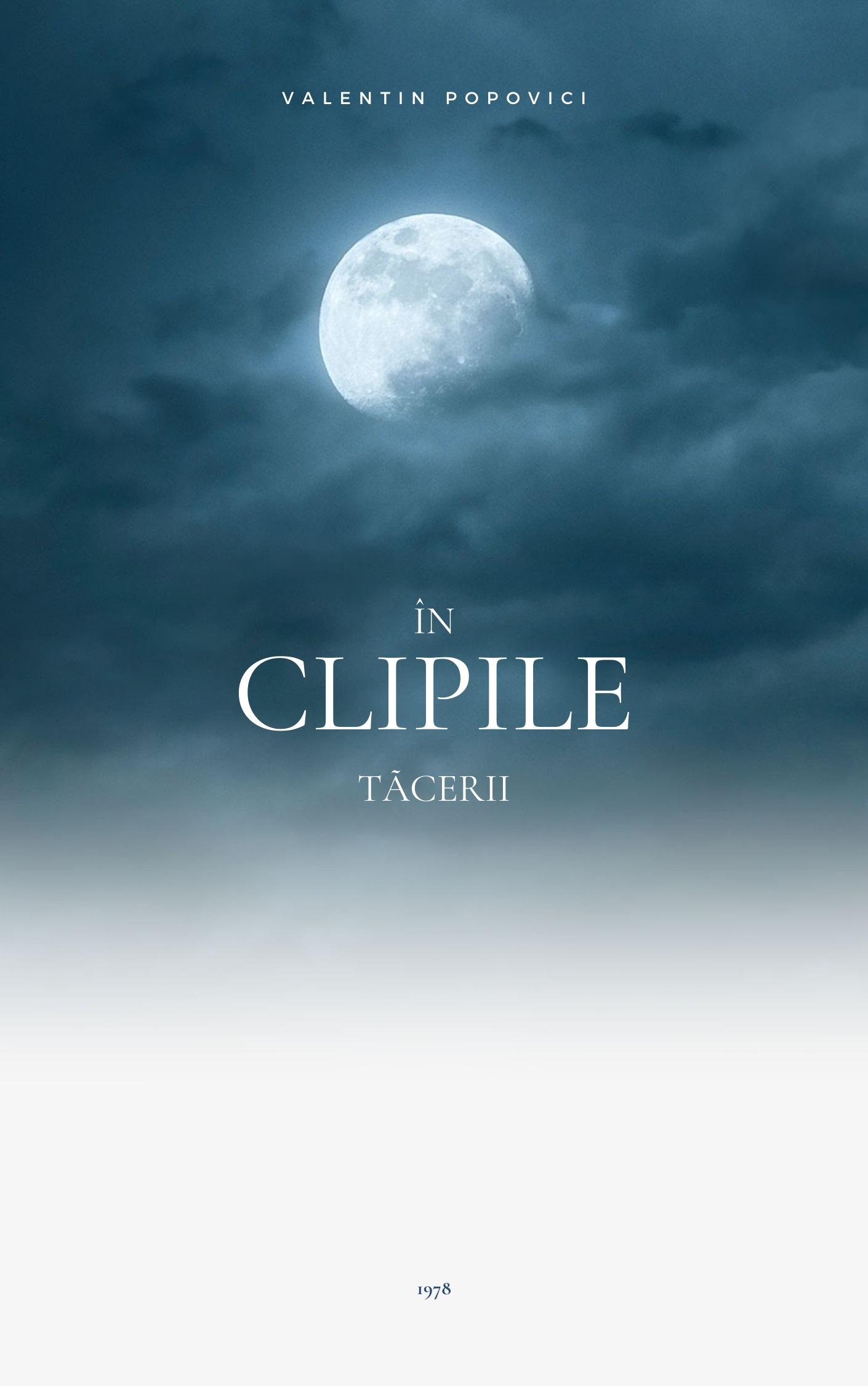 In Clipile Tacerii